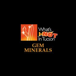 Watch the 'What's NOT in Tucson' Show - Gem Minerals